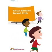 School Admission Appeals Code by Schools and Families Great Britain: Department for Children