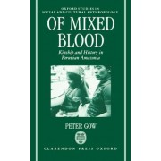 Of Mixed Blood by Peter Gow