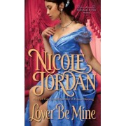 Lover Be Mine by Nicole Jordan