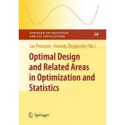 Optimal Design and Related Areas in Optimization and Statistics by Luc Pronzato