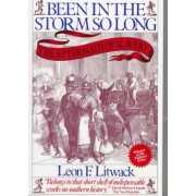 The Been in the Storm So Long by Leon F. Litwack