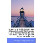 An Account of the Pilgrim Celebration at Plymouth, August 1, 1853 by Mass ) Mas Pilgrim Society (Plymouth