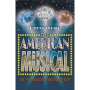 The American Musical and the Formation of National Identity by Raymond Knapp