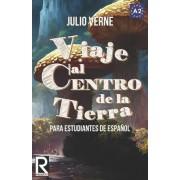 Viaje Al Centro de La Tierra Para Estudiantes de Espanol by Julio Verne