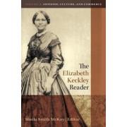 The Elizabeth Keckley Reader: Volume Two