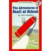 The Adventures of Snail at School by John Stadler