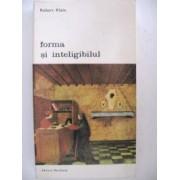 Forma si inteligibilul - vol I & II