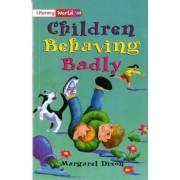 Literacy World Fiction Stage 2 Children Behaving Badly by Margaret Dixon