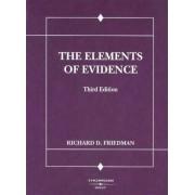 Friedman's the Elements of Evidence, 3D by Richard D Friedman