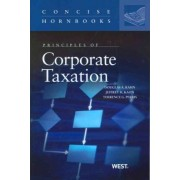 Principles of Corporate Taxation by Douglas A. Kahn