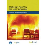 Design Fires for Use in Fire Safety Engineering by Christopher Mayfield