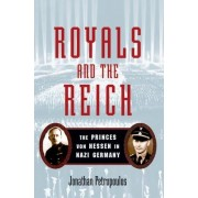 Royals and the Reich by Jonathan Petropoulos