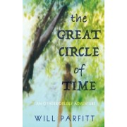 The Great Circle of Time by Will Parfitt