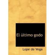 El Ultimo Godo by Lope De Vega