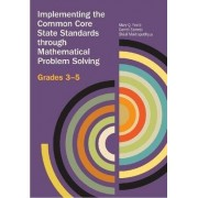 Implementing the Common Core State Standards Through Mathematical Problem Solving by Mary Foote