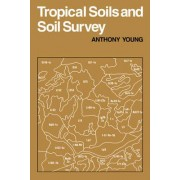 Tropical Soils and Soil Survey by Anthony Young