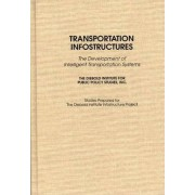 Transportation Infostructures by Diebold Institute for Public Policy Studies