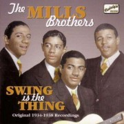 Mills Brothers - Swing is the Things (0636943268025) (1 CD)