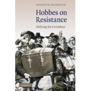 Hobbes on Resistance by Susanne Sreedhar
