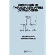 Handbook of Thermoplastic Piping System Design by Thomas Sixsmith