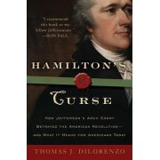 Hamilton's Curse by Thomas J Dilorenzo