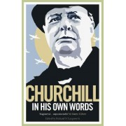 Churchill in His Own Words by Sir Winston S. Churchill