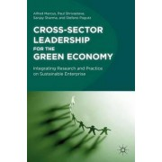 Cross-Sector Leadership for the Green Economy by Alfred Marcus