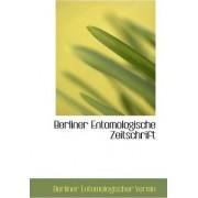 Berliner Entomologische Zeitschrift by Entomologische Verein in Berlin