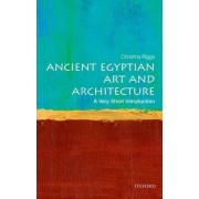 Ancient Egyptian Art and Architecture: A Very Short Introduction by Christina Riggs