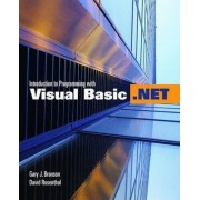 Introduction to Programming with Visual Basic .Net by Gary J. Bronson