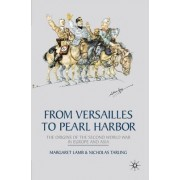 From Versailles to Pearl Harbor by Margaret Lamb