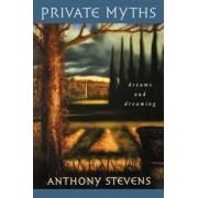 Private Myths by Anthony Stevens