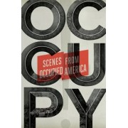 Occupy!: Scenes from Occupied America by Keith Gessen