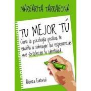 Tu mejor tú by Margarita Tarragona Sáez