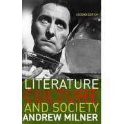 Literature, Culture and Society by Andrew Milner