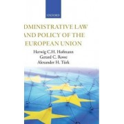 Administrative Law and Policy of the European Union by Herwig C. H. Hofmann