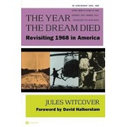 The Year the Dream Died by Julie Witcover