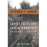 Soviet Fates and Lost Alternatives by Stephen F. Cohen