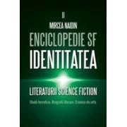 Enclopedie SF. Vol. 2 Identitatea literaturii SF. Studii teoretice. Bigrafii Literare. Cronica de arta