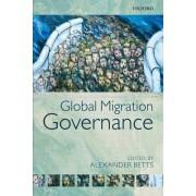 Global Migration Governance by Alexander Betts