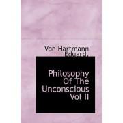 Philosophy of the Unconscious Vol II by Von Hartmann Eduard