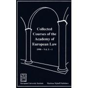 Collected Courses of the Academy of European Law/Recueil des Cours de l'Academie de Droit Europeen 1990,v.1,Bk.1: Community Law by Academy of European Law