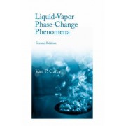 Liquid Vapor Phase Change Phenomena by Van P. Carey