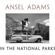 Ansel Adams in the National Parks by Ansel Adams
