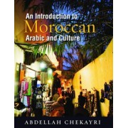 An Introduction to Moroccan Arabic and Culture by Abdellah Chekayri