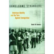 Unwelcome Strangers by David M. Reimers