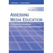 Assessing Media Education by William G. Christ