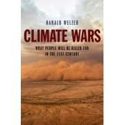 Climate Wars: What People Will Be Killed for in the 21st Century
