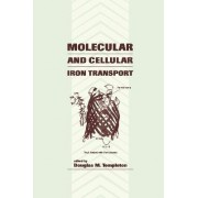 Molecular and Cellular Iron Transport by Douglas Templeton