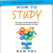 How to Study 25th Anniversary Edition: The Program That Has Helped Millions of Students Study Smarter, Not Harder